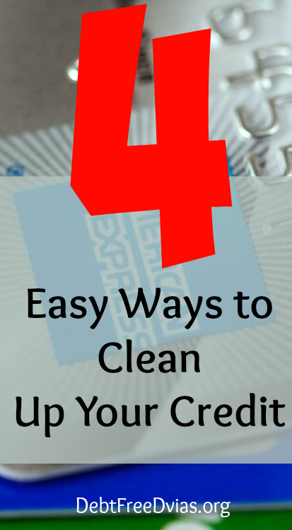 Clean Up Your Credit in 4 Easy Steps