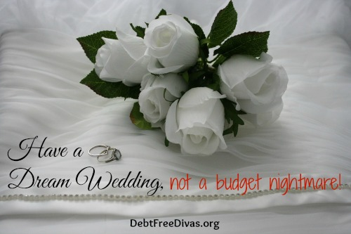 Have a Dream Wedding Not a Budget Nightmare