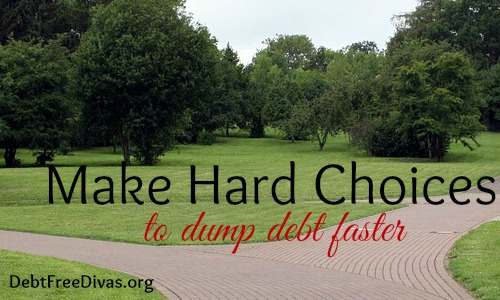 Make Hard Choices to Dump Debt Faster