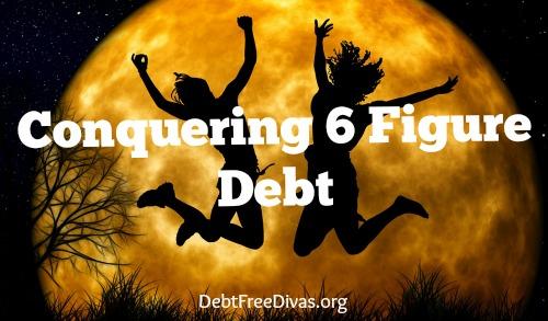 Conquering 6 Figure Debt
