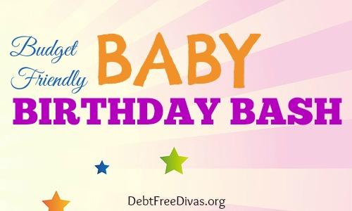 Budget Friendly Baby Birthday Bashes