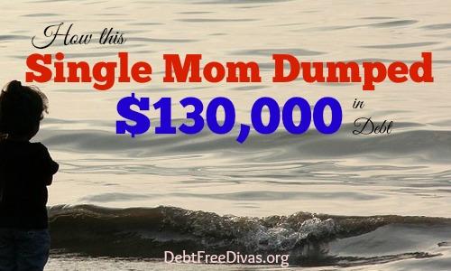 Single Mom Dumps $130,000 in Debt