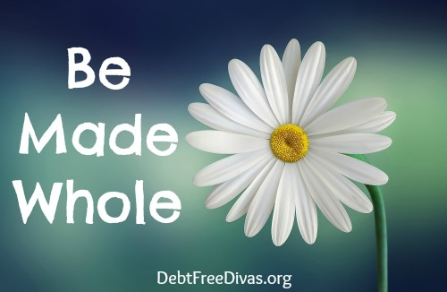 Be Whole: Emotionally, Spiritually, and Financially