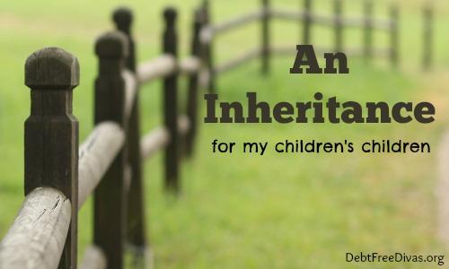 An Inheritance for my Children's Children