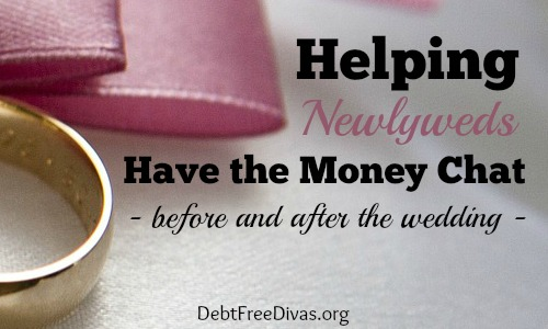 Helping Newlyweds Have the Money Talk – Before and After the Wedding