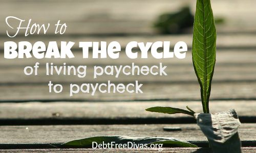 Break the cycle of living paycheck to paycheck