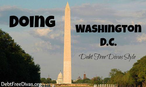 Doing Washington D.C. Debt Free Divas Style