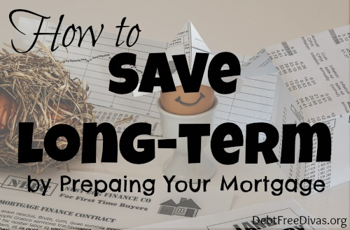 How to Save Long-Term by Prepaying Your Mortgage