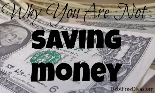 Why You Are Not Saving Money