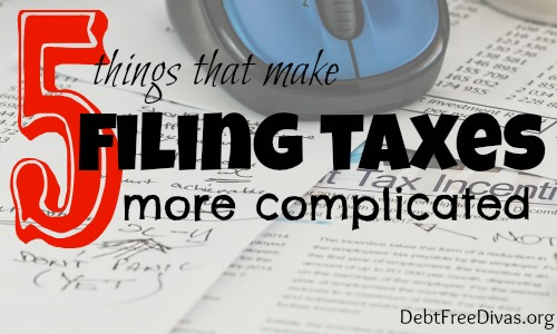 5 Ways Filing Taxes is More Complicated