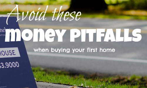 Avoid These Money Pitfalls When Buying Your First Home