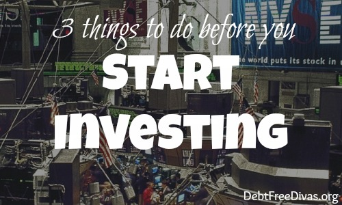 3 Things To Do Before You Start Investing