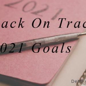 Back on Track – 2021 Goals